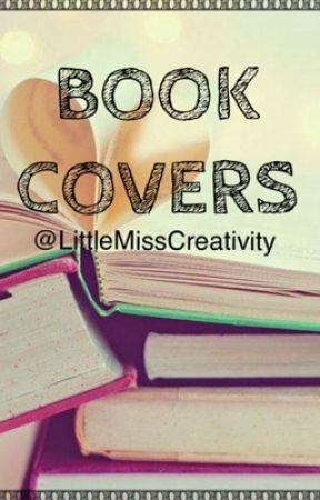 Book Covers | TEMPORARILY CLOSED by LittleMissCreativity