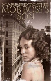 Married to the Mob Boss's Son by JJTufts