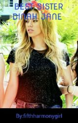 BEST SISTER DINAH JANE by fifthharmonygirl
