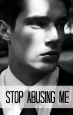 Stop Abusing Me (Under Final Revision) by 123outLOUD