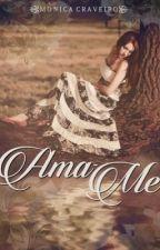 Ama-me by moncrav