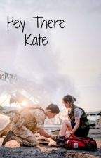 Hey There Kate {Book #2} {Mr.&Ms.Popular} by yoongshine