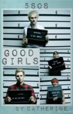 Good Girls (5sos a.u.) by 5sauce_and_spaghetti