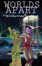 Worlds Apart by MeWannaPlushie