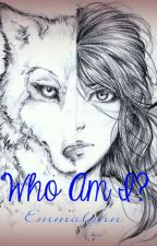 Who Am I? by emmadailey