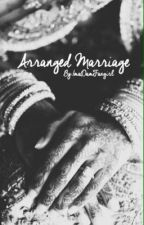 Arranged Marraige ( A Zayn Malik Fic ) Complete by imadamfangirl