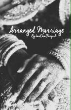 Arranged Marraige ( A Zayn Malik Fic ) Complete by imadamfangirl