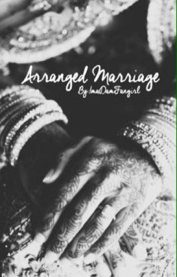 Arranged Marraige ( A Zayn Malik Fic ) Complete