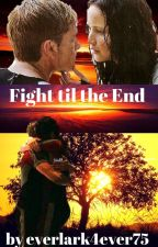 Fight til the End by everlark4ever75