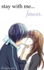 Stay With Me Forever    Yatori Fanfic    by thirstypineapples