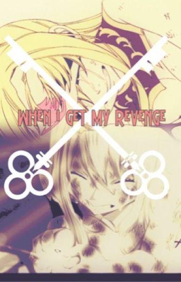 When I get my Revenge