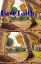 Have Faith (COMPLETED) by books_are_magical