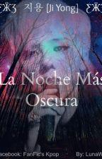 La Noche más Oscura by NaniGena