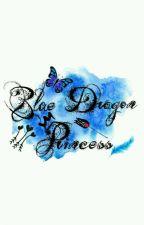 Blue Dragon Princess [ Completed] by Lady_Anastasya