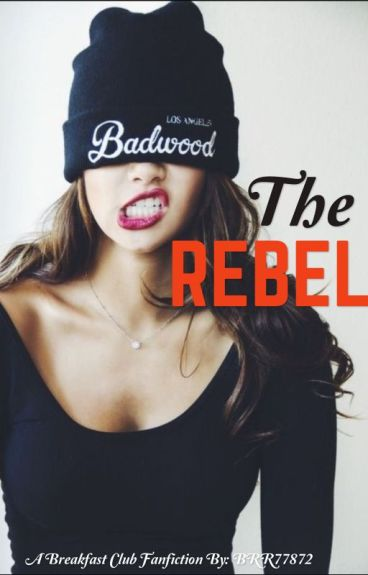 (Breakfast club fanfiction) The Rebel.