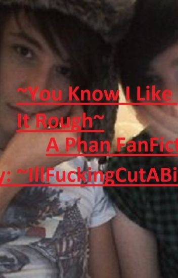 You Know I Like It Rough~Phan Smut