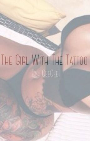 The Girl With The Tattoo (Short Story) by CeeCee1