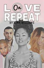 Love On Repeat (Revising/Editing) by kaezhan