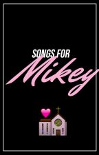 songs for mikey ✧ perrentes by catastrophez
