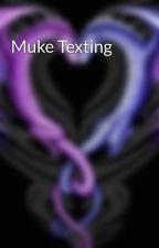 Muke Texting by Littlemonsters2001