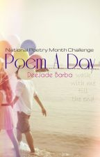 Poem A Day by DeeJade_Barba