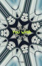 You Wish by triski