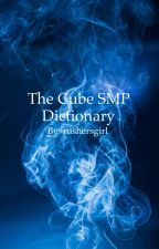 The Cube SMP Dictionary by rushersgirl