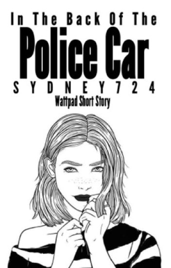 In the Back of the Police Car//Short Story