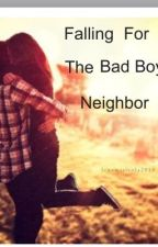 Falling for the Bad Boy Neighbor by melissalucio