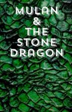 Mulan & the Stone Dragon by spndiaries_