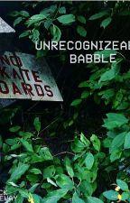 Unrecognizable Babble by rabiteer