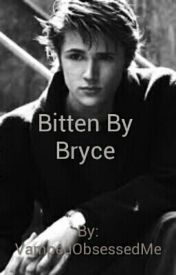 Bitten By Bryce by VampedObsessedMe