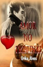 Amor No Tribunal by ErikaAlvesIce