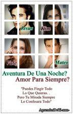 Aventura De Una Noche? Amor Para Siempre?™ by AprenderDeTi-xxx-