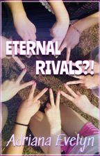 ETERNAL RIVALS ?! by adriana_evelyn