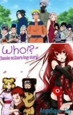Who?! (Sasuke and Gaara love story) by xXPhoenixAngelXx
