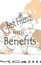 Best Friends with Benefits by MCaiiii