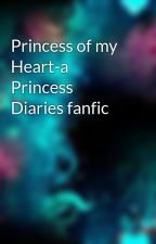 Princess of my Heart-a Princess Diaries fanfic by heartstrings6