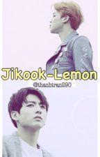 JIKOOK-LEMON/DIRTY FANFIC by ThanhTran290