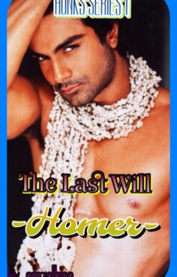 HUNKS SERIES 1...The Last Will...HOMER...by...emzalbino