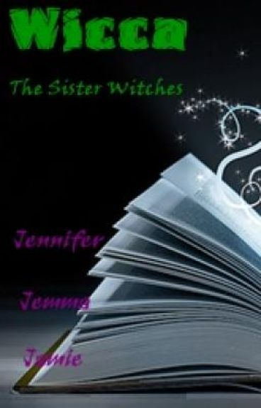 Wicca: The Sister Witches