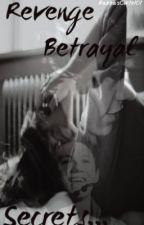 Revenge,Betrayal,Secrets (One Direction Fanfiction)9 by chloesandiford