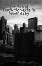 The Script fanfiction-Life is never easy by TheScriptOnly1