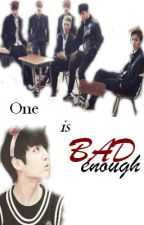 One Is Bad Enough by ByunNaSiwon