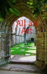 All an Act by MikaYukiko