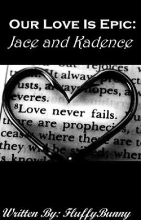 Our Love is Epic:Jace and Kadence by FluffyBunny