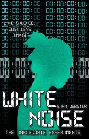 The Inadequate Experiments: 1. White Noise [Rough Draft]  by sianywu22