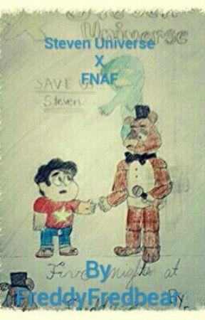 Steven Universe x FNAF { Crossover Book } by FreddyFredbear