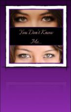 You Don't Know Me... (A Max Schneider fanfiction) by Story___Writer