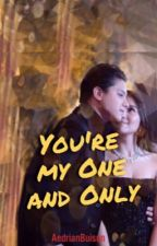 You're My One and Only - Kathniel Story (COMPLETE) by AedrianBuison